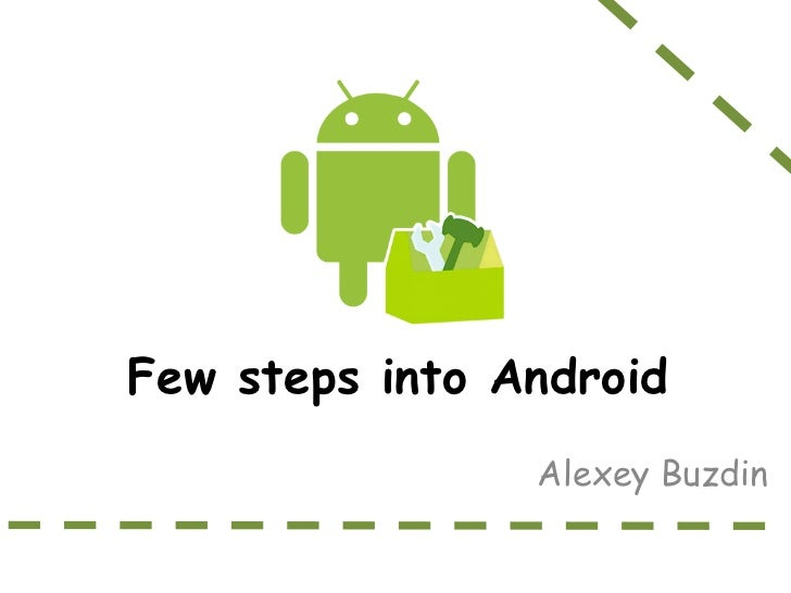 Few steps into Android                Alexey Buzdin