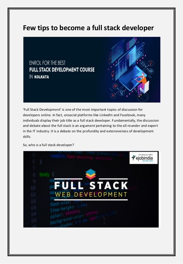 Few tips to become a full stack developer 'Full Stack Development' is one of the most important topics of discussion for d...