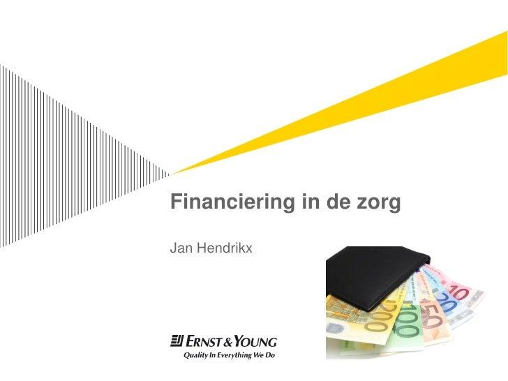 Financiering in de zorgJan Hendrikx