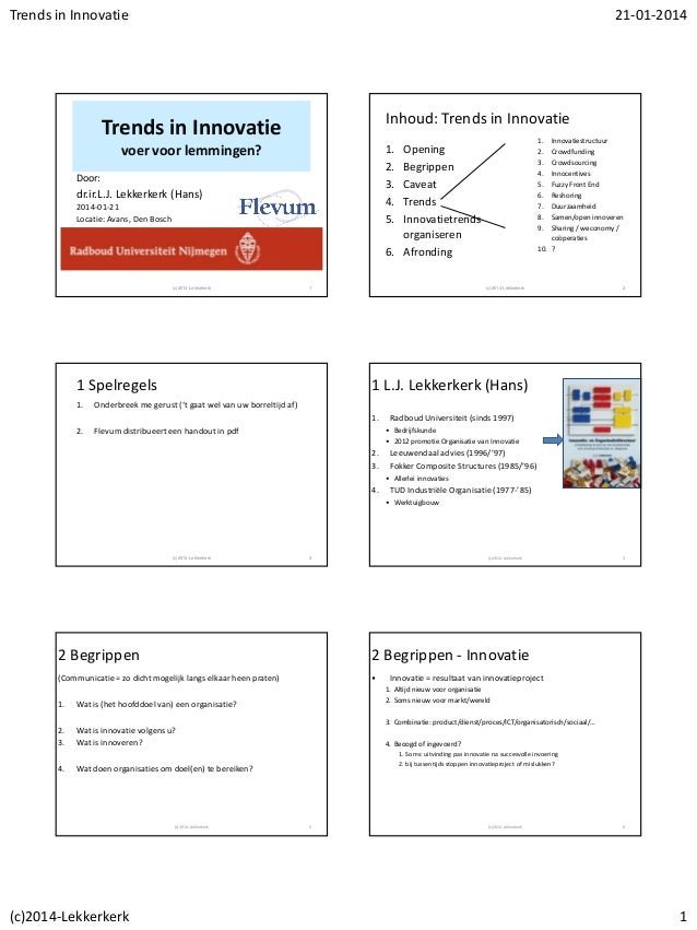 Trends in Innovatie  21-01-2014  Inhoud: Trends in Innovatie  Trends in Innovatie voer voor lemmingen?  Innovatiestructuur...