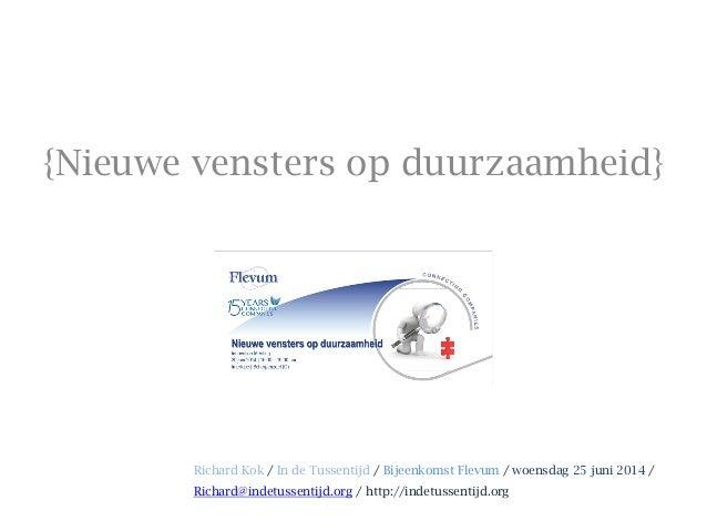 {Nieuwe vensters op duurzaamheid} Richard Kok / In de Tussentijd / Bijeenkomst Flevum / woensdag 25 juni 2014 / Richard@in...