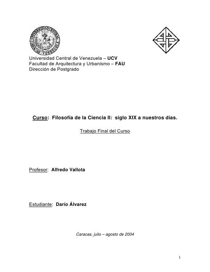 Universidad Central de Venezuela – UCVFacultad de Arquitectura y Urbanismo – FAUDirección de Postgrado Curso: Filosofía de...