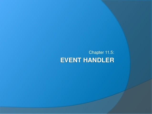 EVENT HANDLER Chapter 11.5: