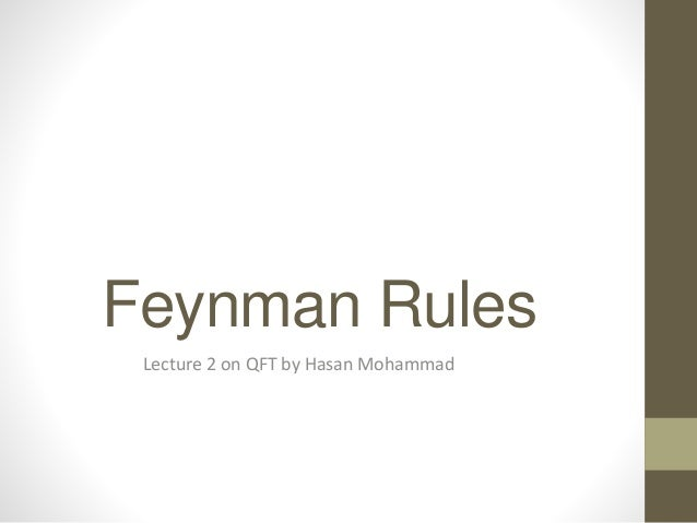Feynman rules 1 638gcb1406511966 feynman rules lecture 2 on qft by hasan mohammad ccuart Gallery