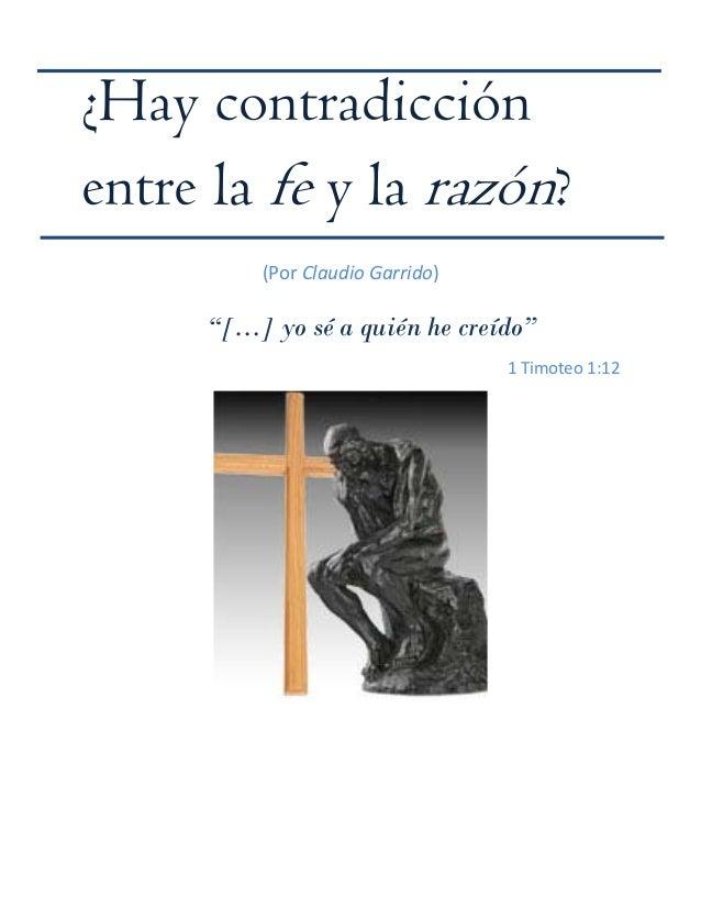 """¿Hay contradicciónentre la fe y la razón?                            (PorClaudioGarrido)                        """"[…] ..."""