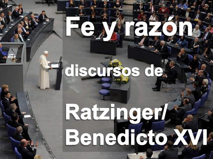 CSR: Culture, Science and Religion   Fe y Razon segun Ratzinger / Benedicto XVI   página 1   26 de mayo 2012