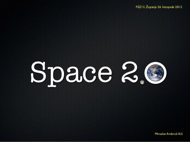 FEZ13, Županja 26. listopada 2013.  Space 2 Miroslav Ambruš-Kiš