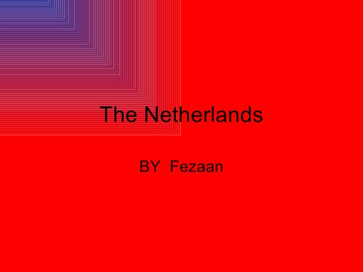 The Netherlands BY  Fezaan