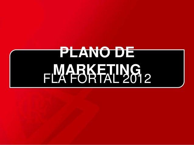 PLANO DE MARKETING FLA FORTAL 2012