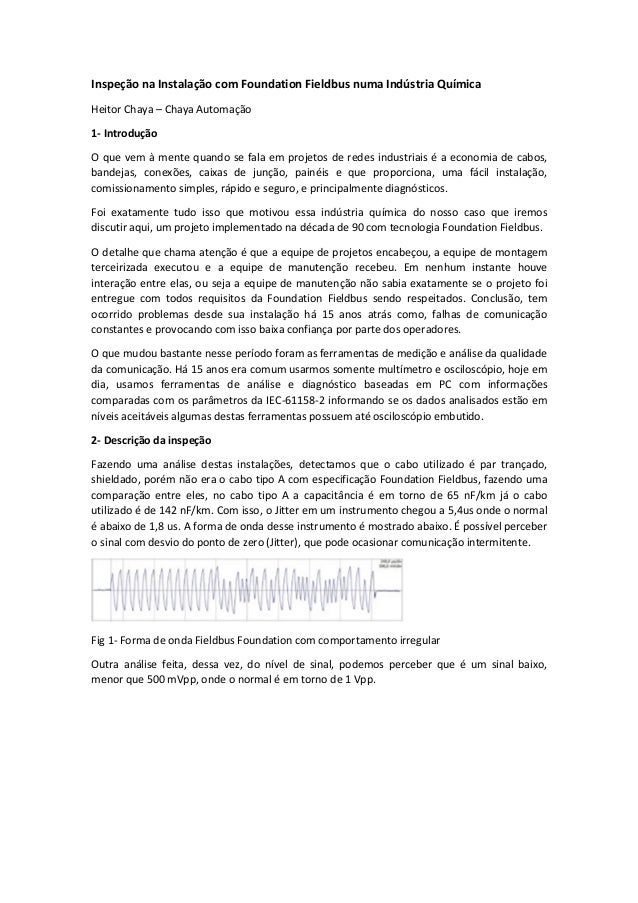 Inspeção na Instalação com Foundation Fieldbus numa Indústria Química Heitor Chaya – Chaya Automação 1- Introdução O que v...