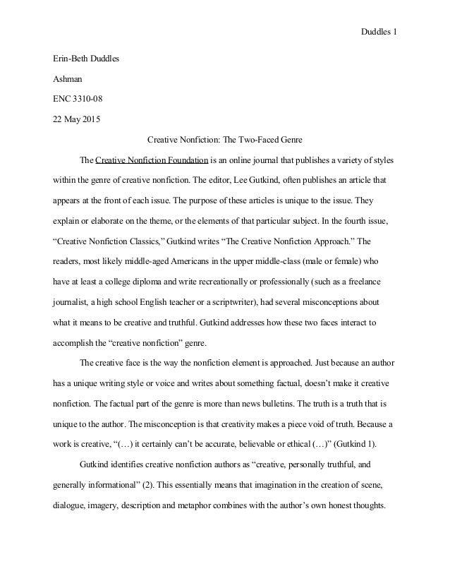 Duddles 1 Erin-Beth Duddles Ashman ENC 3310-08 22 May 2015 Creative Nonfiction: The Two-Faced Genre The Creative Nonfictio...
