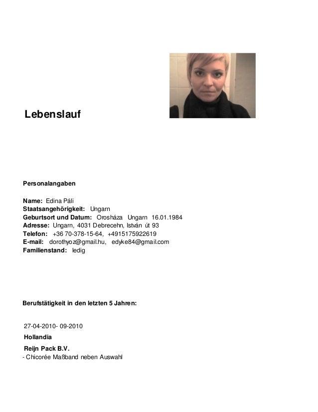 Lebenslauf Personalangaben Name: Edina Páli Staatsangehörigkeit: Ungarn Geburtsort und Datum: Orosháza Ungarn 16.01.1984 A...