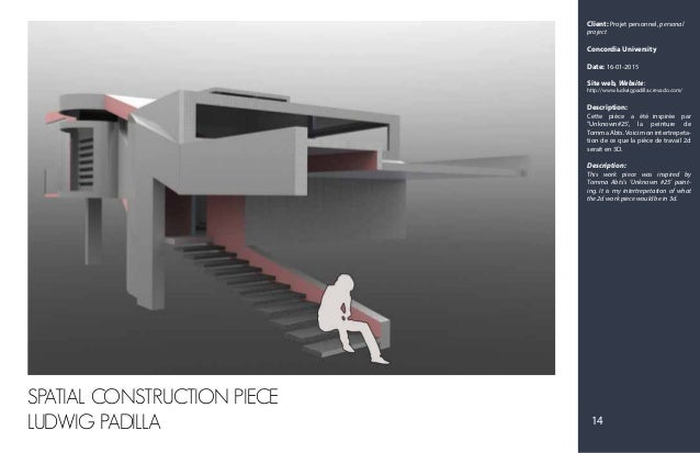 Client: Projet personnel, personal project Concordia University Date: 16-01-2015 Site web, Website: http://www.ludwigpadil...