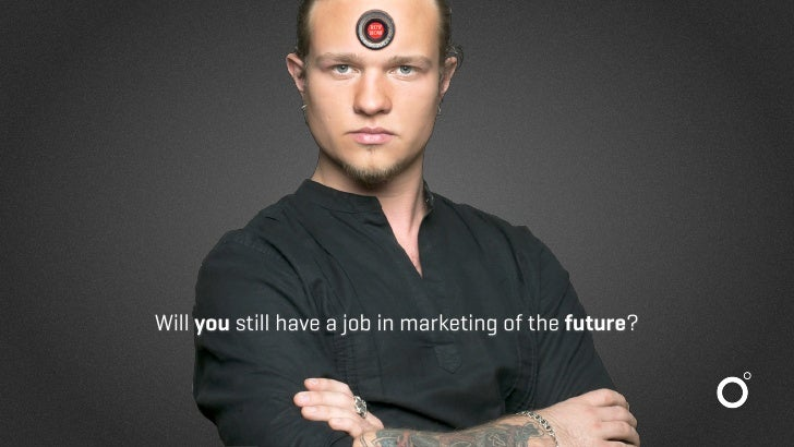 Will you still have a job in marketing of the future?