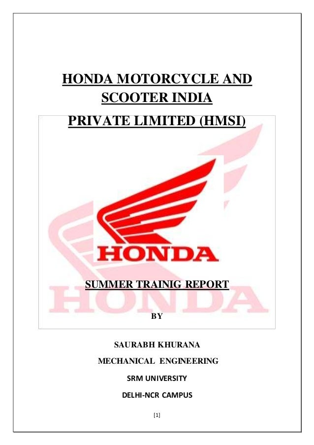 [1] HONDA MOTORCYCLE AND SCOOTER INDIA PRIVATE LIMITED (HMSI) SUMMER TRAINIG REPORT BY SAURABH KHURANA MECHANICAL ENGINEER...