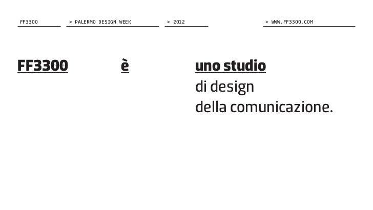 FF3300   > PALERMO DESIGN WEEK   > 2012   > WWW.FF3300.COMFF3300 è uno studiodi designdel...