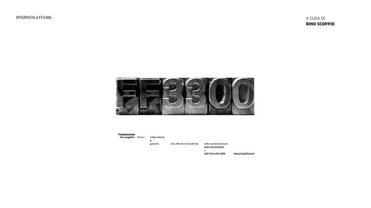 INTERVISTA A FF3300   A CURA DI                      RINO SCOPPIO