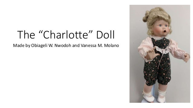 """The """"Charlotte"""" Doll Made by Obiageli W. Nwodoh and Vanessa M. Molano"""