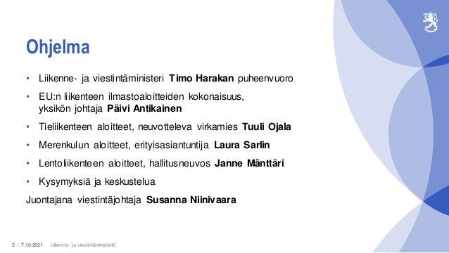 Tiedotustilaisuus 7.10.2021: EU:n ilmastopaketti – miltä liikenteen aloitteet näyttävät Suomen kannalta? Slide 2