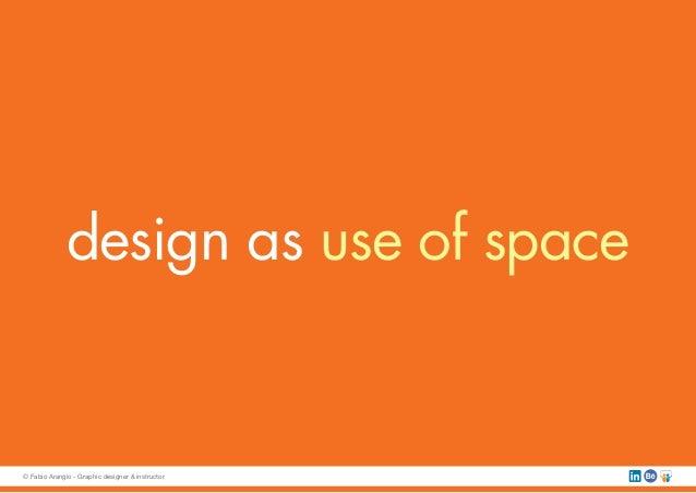 design as use of space © Fabio Arangio - Graphic designer & instructor