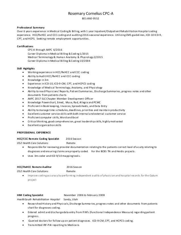 Rosemary Cornelius Medical Coding Resume. Rosemary Cornelius CPC A  801 860 9552 Professional Summary Over 6 Years Experience ...