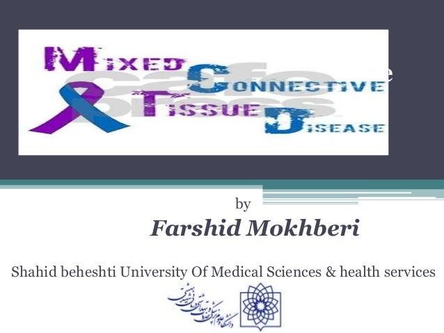 Mixed Connective Tissue Disease by Farshid Mokhberi Shahid beheshti University Of Medical Sciences & health services