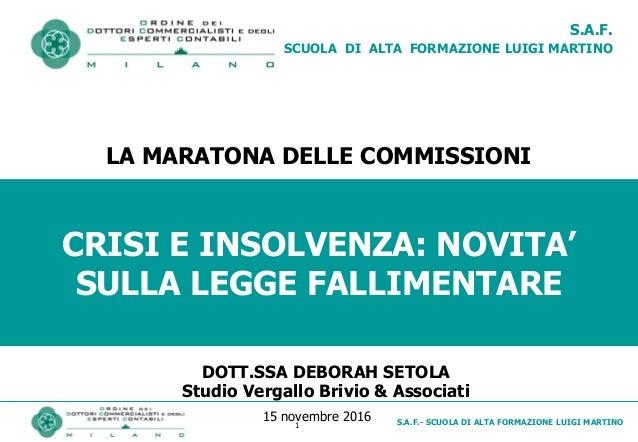 S.A.F.- SCUOLA DI ALTA FORMAZIONE LUIGI MARTINO1 S.A.F. SCUOLA DI ALTA FORMAZIONE LUIGI MARTINO CRISI E INSOLVENZA: NOVITA...