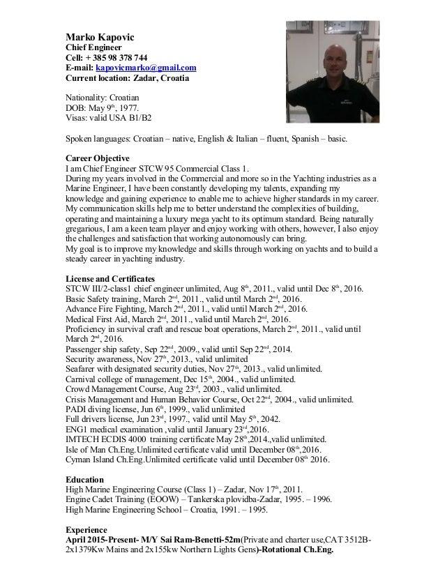 Marko Kapovic Chief Engineer Cell: + 385 98 378 744 E-mail: kapovicmarko@gmail.com Current location: Zadar, Croatia Nation...