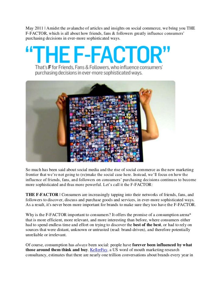 May 2011   Amidst the avalanche of articles and insights on social commerce, we bring you THEF-FACTOR, which is all about ...