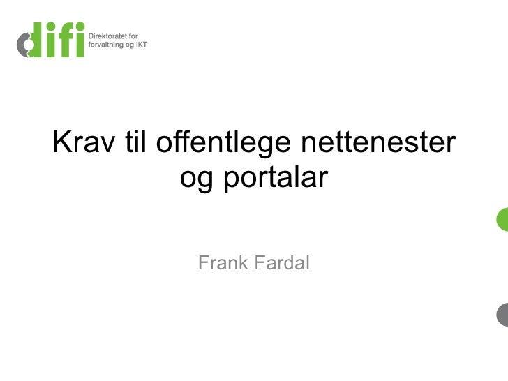 Krav til offentlege nettenester og portalar Frank Fardal