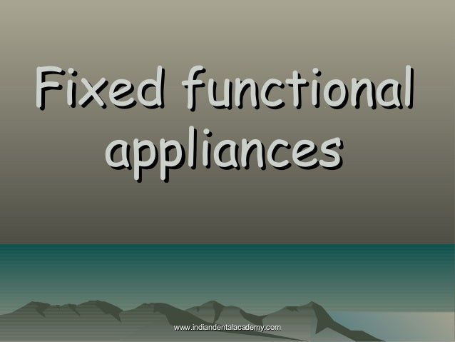 Fixed functional appliances  www.indiandentalacademy.com
