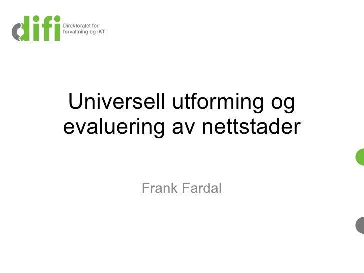 Universell utforming og evaluering av nettstader Frank Fardal