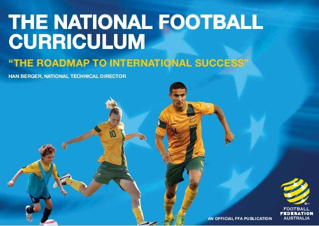 "The National Football  curriculum  ""the roadmap to international success""  Han Berger, National Technical Director  An off..."