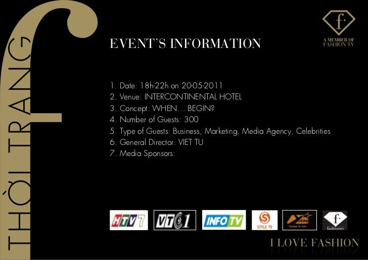 evenT's InfoRMaTIon1.   Date: 18h-22h on 20-05-20112.   Venue: INTERCONTINENTAL HOTEL3.   Concept: WHEN… BEGIN?4.   Number...
