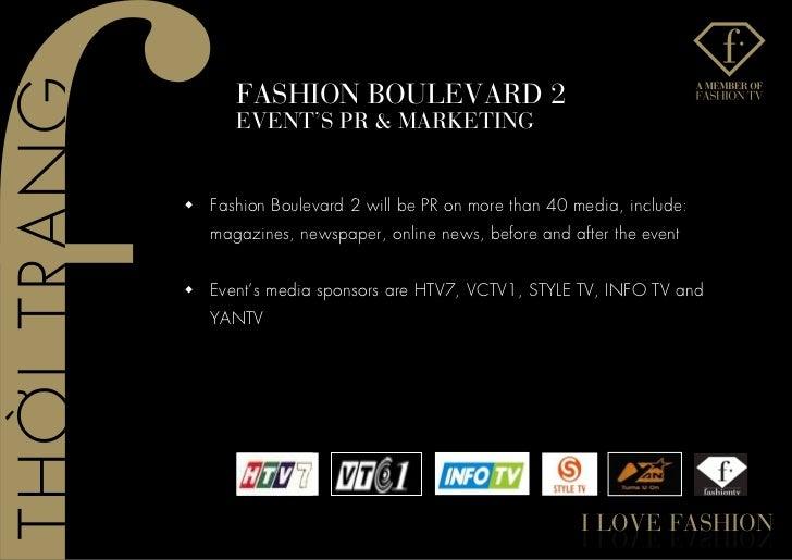 fashIon BoUlevaRD 2       evenT's PR & MaRKeTInGw   Fashion Boulevard 2 will be PR on more than 40 media, include:    maga...