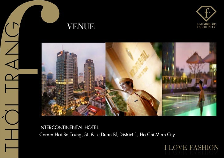 venUeINTERCONTINENTAL HOTELCorner Hai Ba Trung, St. & Le Duan Bl, District 1, Ho Chi Minh City                            ...
