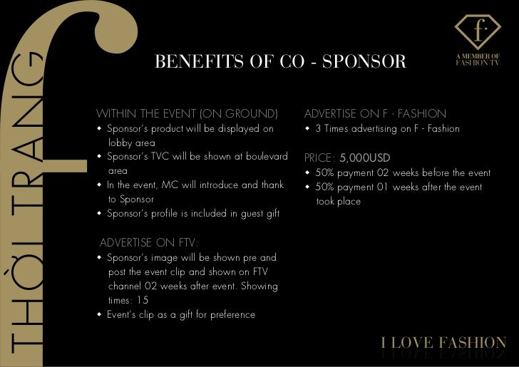 BenefITs of Co - sPonsoRWITHIN THE EVENT (ON GROUND)                    ADVERTISE ON F - FASHIONw Sponsor's product will b...