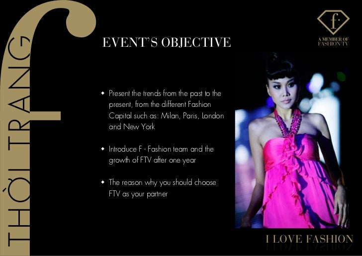 evenT's oBJeCTIvew Present the trends from the past to the  present, from the different Fashion  Capital such as: Milan, P...