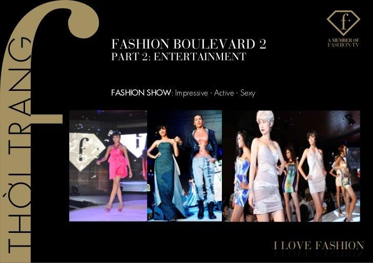 fashIon BoUlevaRD 2PaRT 2: enTeRTaInMenTFASHION SHOW: Impressive - Active - Sexy                                          ...