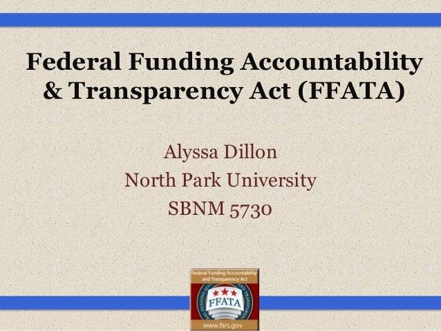 Federal Funding Accountability & Transparency Act (FFATA)           Alyssa Dillon       North Park University           SB...