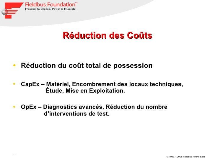 Réduction des Coûts <ul><li>Réduction du coût total de possession </li></ul><ul><li>CapEx – Matériel, Encombrement des loc...