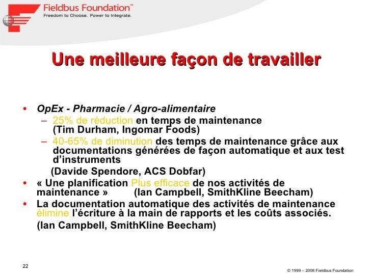 Une meilleure façon de travailler <ul><li>OpEx - Pharmacie / Agro-alimentaire </li></ul><ul><ul><li>25% de réduction  en t...