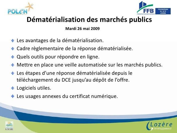 Dématérialisation des marchés publics<br />Mardi 26 mai 2009<br />Les avantages de la dématérialisation.<br />Cadre règlem...