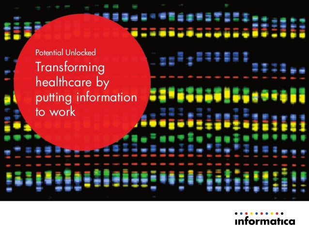 Potential Unlocked Transforming healthcare by putting information to work