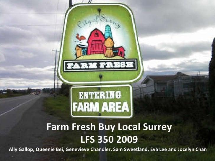 Farm Fresh Buy Local Surrey LFS 350 2009 Ally Gallop, Queenie Bei, Genevieve Chandler, Sam Sweetland, Eva Lee and Jocelyn ...
