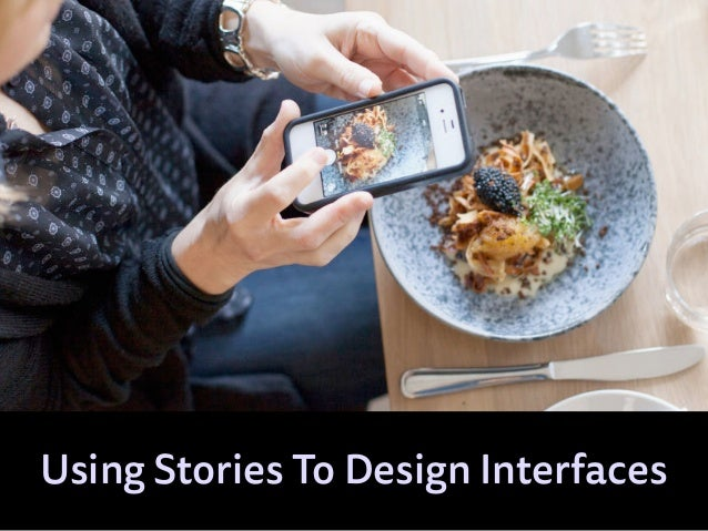 Using Stories To Design Interfaces