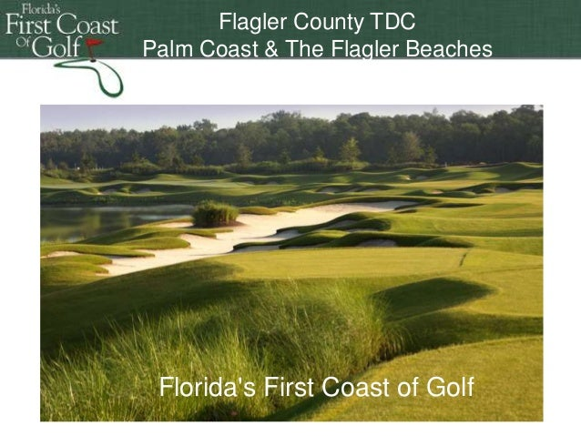 Flagler County TDC Palm Coast & to enter title Double-clickThe Flagler Beaches  Florida's First Coast of Golf