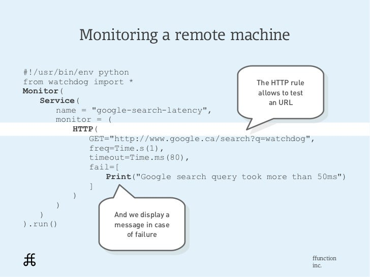 Monitoring a remote machine#!/usr/bin/env pythonfrom watchdog import *                         The HTTP rule              ...