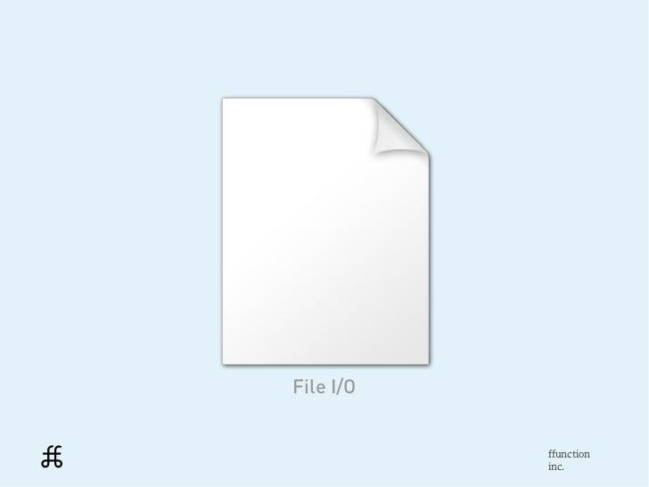 File I/O           ffunction           inc.