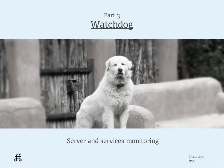 Part 3       WatchdogServer and services monitoring                                 ffunction                             ...